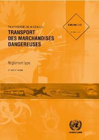Cover Recommandations relatives au transport des marchandises dangereuses: Règlement type - Vingt-et-unième édition révisée