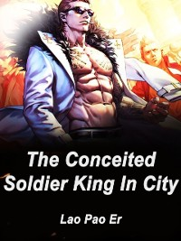 Cover Conceited Soldier King In City
