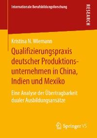 Cover Qualifizierungspraxis deutscher Produktionsunternehmen in China, Indien und Mexiko
