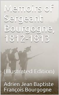 Cover Memoirs of Sergeant Bourgogne, 1812-1813