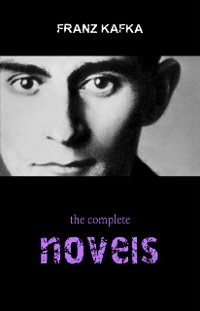 Cover Franz Kafka: The Complete Novels (The Trial, The Castle, Amerika)