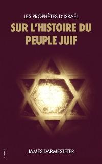 Cover Les Prophètes d'Israël : Sur l'histoire du Peuple Juif