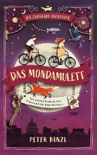 Cover Die Cogheart-Abenteuer: Das Mondamulett