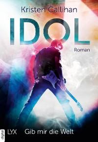 Cover Idol - Gib mir die Welt