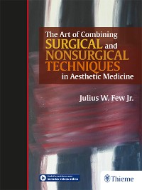 Cover The Art of Combining Surgical and Nonsurgical Techniques in Aesthetic Medicine