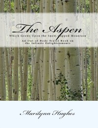 Cover Aspen: Which Grows Upon the Snow Capped Mountain - An Out-of-body Travel Book on the Infinite Enlightenments