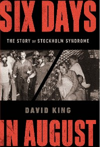 Cover Six Days in August: The Story of Stockholm Syndrome
