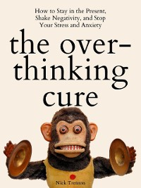 Cover The Overthinking Cure