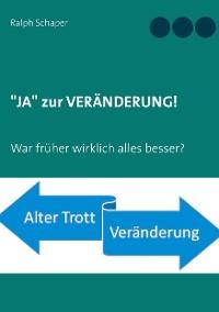 """Cover """"JA"""" zur VERÄNDERUNG!"""