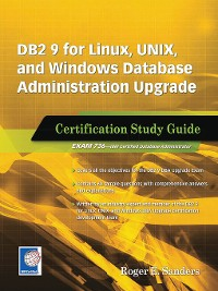 Cover DB2 9 for Linux, UNIX, and Windows Database Administration Upgrade