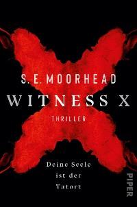 Cover Witness X – Deine Seele ist der Tatort