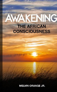 Cover Awakening The African Consciousness