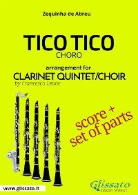 Cover Tico Tico - Clarinet Quintet/Choir score & parts