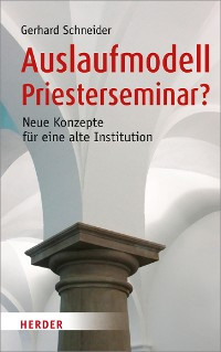 Cover Auslaufmodell Priesterseminar?