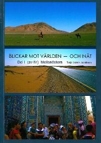 Cover Blickar mot världen och inåt, Del I (av IV)