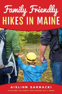 Cover Family Friendly Hikes in Maine