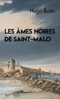 Cover Les âmes noires de Saint-Malo