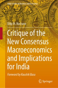 Cover Critique of the New Consensus Macroeconomics and Implications for India