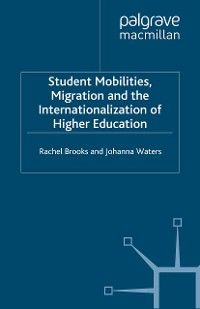 Cover Student Mobilities, Migration and the Internationalization of Higher Education