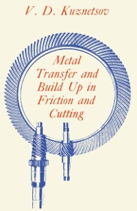 Cover Metal Transfer and Build-up in Friction and Cutting