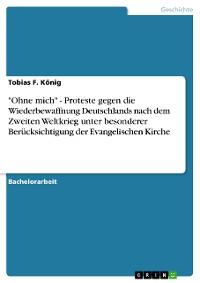"""Cover """"Ohne mich"""" - Proteste gegen die Wiederbewaffnung Deutschlands nach dem Zweiten Weltkrieg unter besonderer Berücksichtigung der Evangelischen Kirche"""