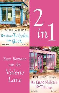 Cover Die Valerie-Lane-Reihe Band 1 und 2: Der kleine Teeladen zum Glück / Die Chocolaterie der Träume (2in1-Bundle)