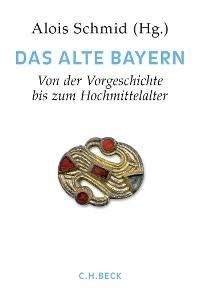 Cover Handbuch der bayerischen Geschichte Bd. I: Das Alte Bayern