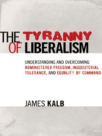 Cover Tyranny of Liberalism