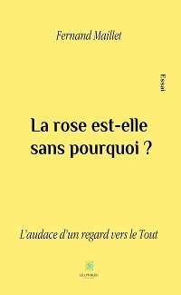 Cover La rose est-elle sans pourquoi?