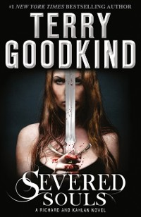 Cover Severed Souls (A Richard and Kahlan novel)