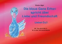 Cover Die blaue Gans Erhan spricht über Liebe und Freundschaft