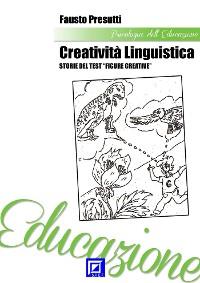 """Cover Creatività Linguistica. Storie del Test """"Figure Creative"""""""