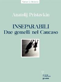 Cover Inseparabili. Due gemelli nel Caucaso