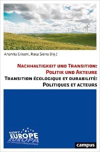 Cover Nachhaltigkeit und Transition: Politik und Akteure. Transition écologique et durabilité: Politiques et acteurs