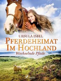Cover Pferdeheimat im Hochland - Wechselnde Pfade