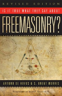 Cover Is it True What They Say About Freemasonry?