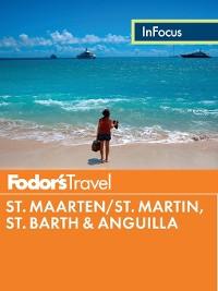 Cover Fodor's In Focus St. Maarten/St. Martin, St. Barth & Anguilla