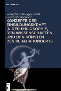 Cover Konzepte der Einbildungskraft in der Philosophie, den Wissenschaften und den Künsten des 18. Jahrhunderts