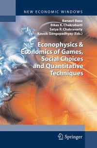 Cover Econophysics & Economics of Games, Social Choices and Quantitative Techniques