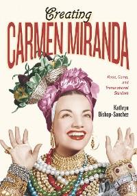 Cover Creating Carmen Miranda
