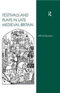 Cover Festivals and Plays in Late Medieval Britain
