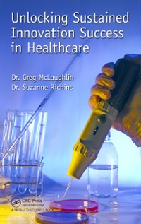 Cover Unlocking Sustained Innovation Success in Healthcare