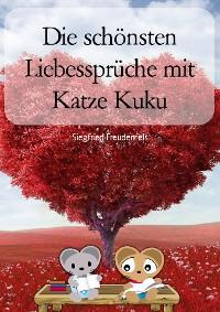 Cover Die schönsten Liebessprüche mit Katze Kuku