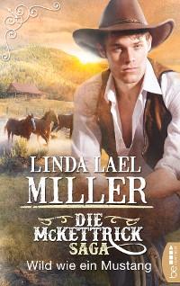 Cover Die McKettrick-Saga - Wild wie ein Mustang
