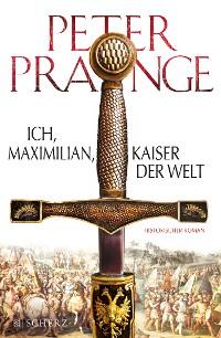 Cover Ich, Maximilian, Kaiser der Welt
