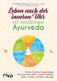 Cover Leben nach der inneren Uhr mit modernem Ayurveda