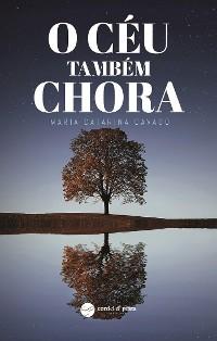 Cover O Céu Também Chora