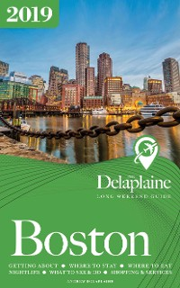 Cover BOSTON - The Delaplaine 2019 Long Weekend Guide