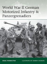 Cover World War II German Motorized Infantry & Panzergrenadiers
