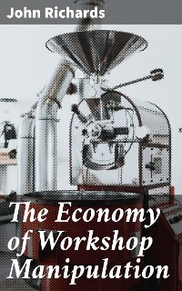 Cover The Economy of Workshop Manipulation